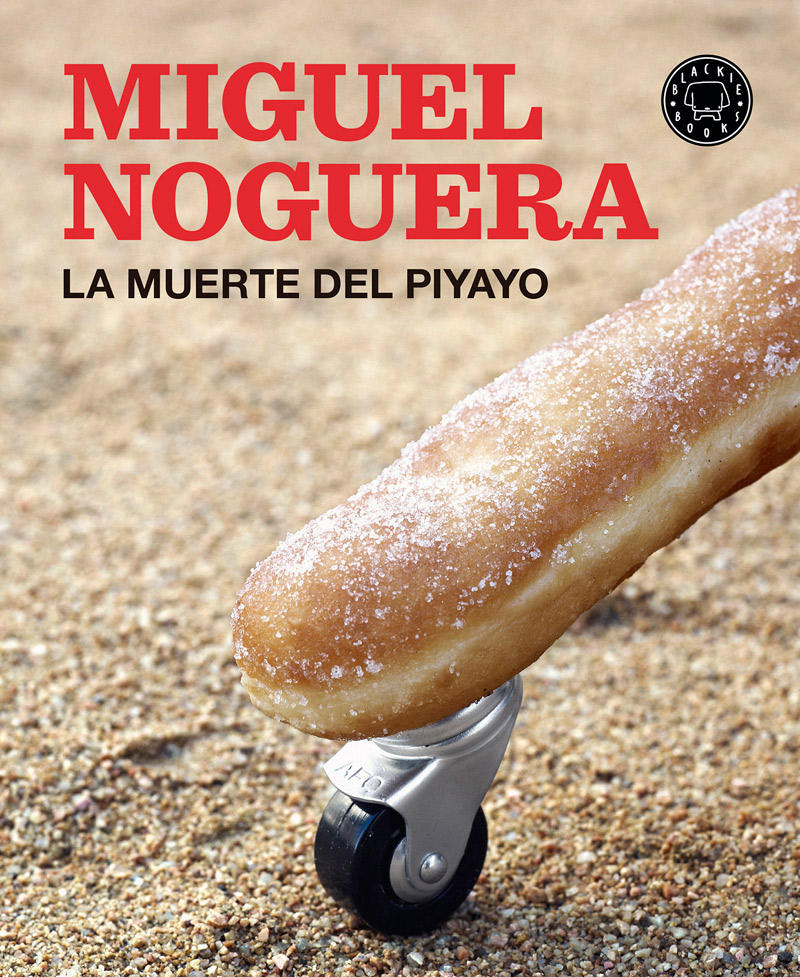 miguel-noguera-la-muerte-del-piyayo-blackie-books